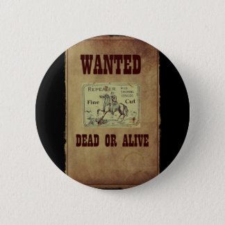 Wanted Dead or Alive 6 Cm Round Badge