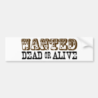 Wanted Dead Or Alive Bumper Sticker