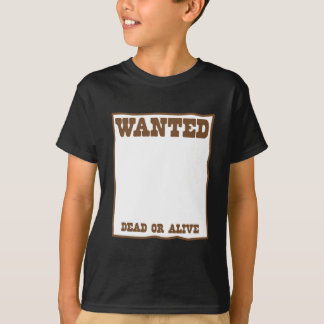 WANTED dead or Alive poster T-Shirt