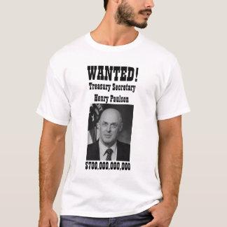 WANTED! Henry Paulson (bailout) T-Shirt