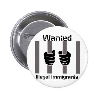 wanted illegal immigrants 6 cm round badge