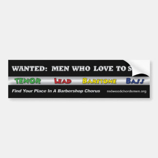 Wanted: Men Who Love To Sing Bumper Sticker