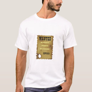 wanted poster, Meaningful overnite relationship T-Shirt