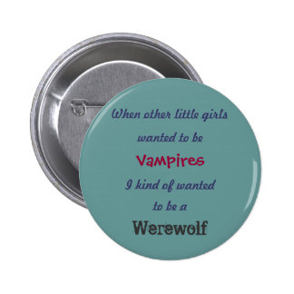 wanted to be , When other little girls, Vampire... 6 Cm Round Badge