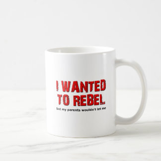 Wanted to Rebel Funny Mug