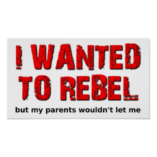 Wanted to Rebel Funny Poster