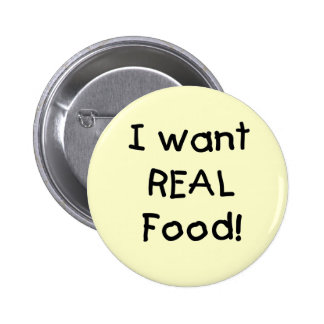 Wants Real Food T-shirts and Gifts 6 Cm Round Badge
