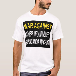 War Against CI Industry Propaganda Machine T-Shirt