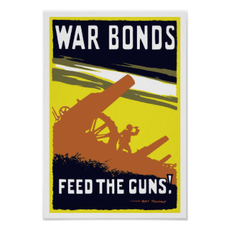 War Bonds Feed The Guns -- WW1 Poster