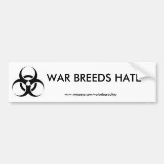 War Breeds Hate Bumper Sticker