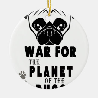 war for planet of pugs cool dog ceramic ornament