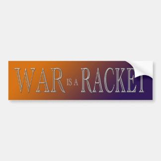 War is a Racket - anti war - orange purple Bumper Sticker