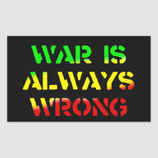 War Is Always Wrong Rasta Rectangular Sticker