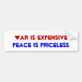 War is expensive bumper sticker