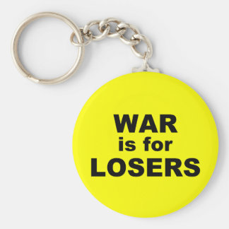 War is for Losers Basic Round Button Key Ring
