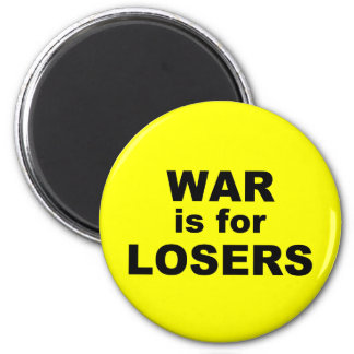 War is for Losers Fridge Magnets