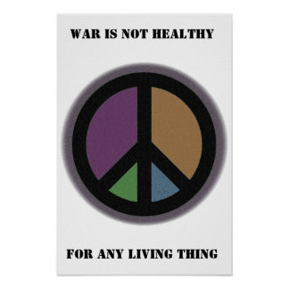 War is not healthy... poster