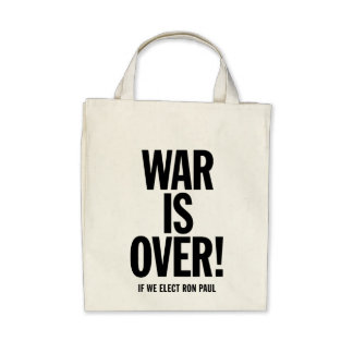 WAR IS OVER! - If We Elect Ron Paul Bag