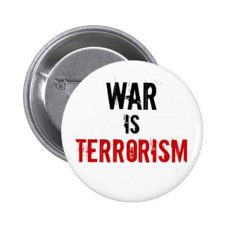 WAR IS TERRORISM PINBACK BUTTON