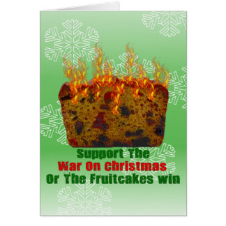 War On Fruitcakes Card