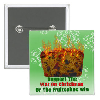 War On Fruitcakes Pinback Buttons