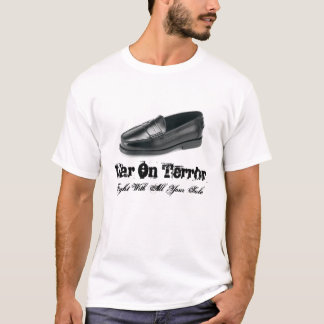War On Terror ;  Fight With All Your Sole T-Shirt