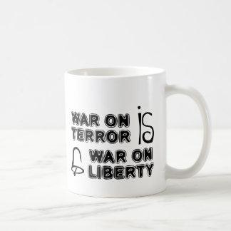 War on Terror is War on Liberty Basic White Mug