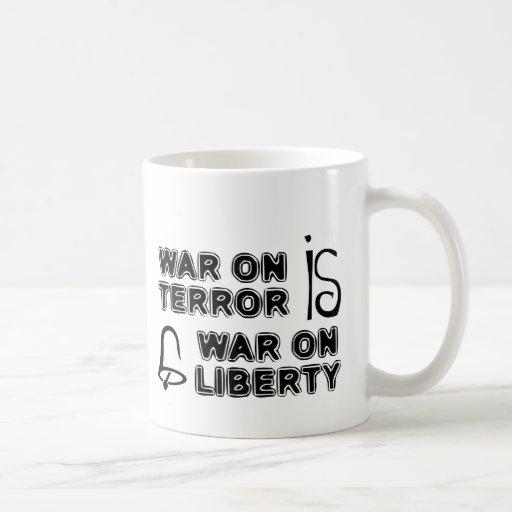 War on Terror is War on Liberty Mugs