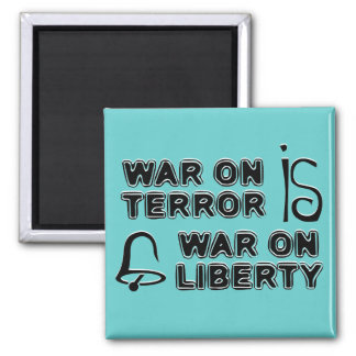 War on Terror is War on Liberty Square Magnet