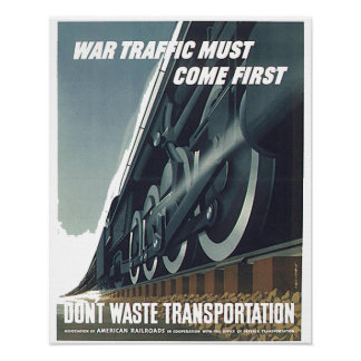 War Traffic Must Come First WW-2 Poster