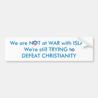 War with Islam or Christianity? Bumper Sticker