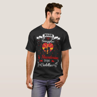 Warm Snuggles Macedonian Wife Cuddles Valentine T-Shirt