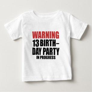 Warning 13 Birthday Party In Progress Baby T Shirt
