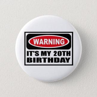 Warning 20 6 cm round badge