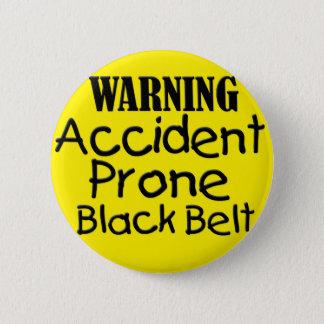 Warning Accident Prone Black Belt 6 Cm Round Badge