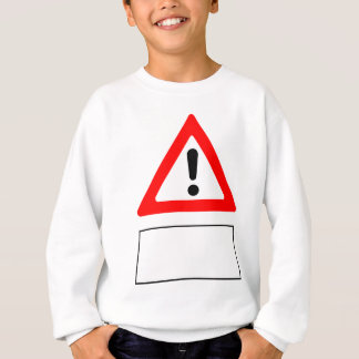 WARNING add your own personalised text Sweatshirt