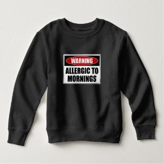 Warning Allergic To Mornings Sweatshirt