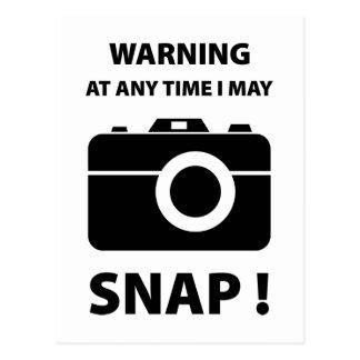 Warning At Any Time I May Snap Postcard