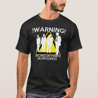 WARNING - BACHELOR PARTY IN PROGRESS - FUNNY T-Shirt