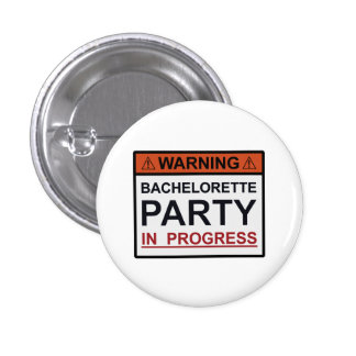 Warning Bachelorette Party in Progress 3 Cm Round Badge