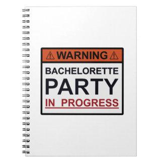 Warning Bachelorette Party in Progress Notebooks