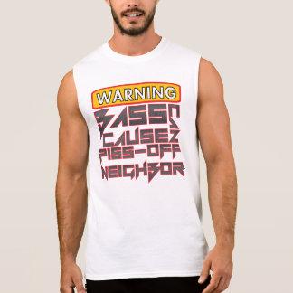 Warning: Bass can Cause Piss-off Neighbor Sleeveless T-shirt