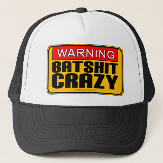WARNING: Batshit Crazy Trucker Hat