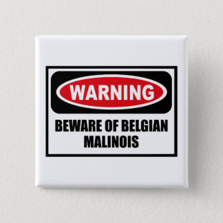 Warning BEWARE OF BELGIAN MALINOIS Button