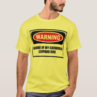 Warning BEWARE OF MY CATAHOULA LEOPARD DOG Men's T T-Shirt