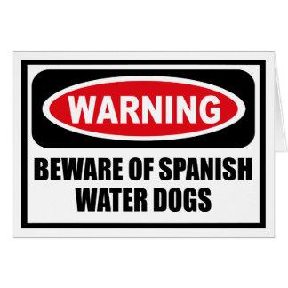 Warning BEWARE OF SPANISH WATER DOGS Greeting Card