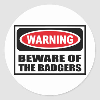 Warning BEWARE OF THE BADGERS Sticker