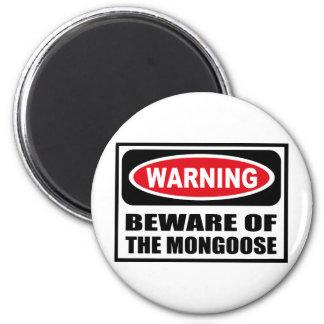 Warning BEWARE OF THE MONGOOSE Magnet