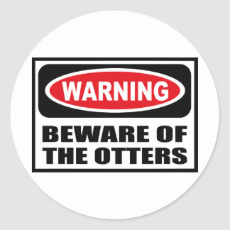 Warning BEWARE OF THE OTTERS Sticker
