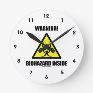 Warning! Biohazard Inside (Signage Humor) Round Clock